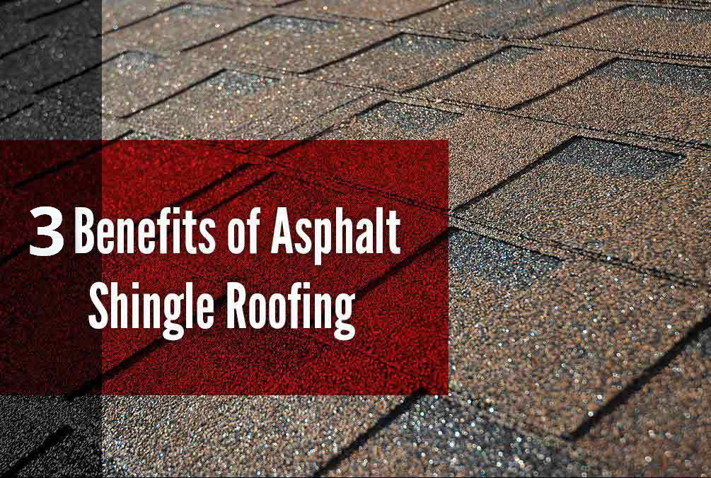 Benefits of Asphalt Shingle Roofing